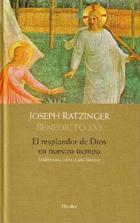 El Resplandor de Dios en nuestro tiempo - Joseph Ratzinger - Herder