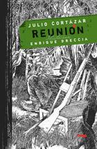 Reunión - Julio Cortázar - Libros del Zorro Rojo