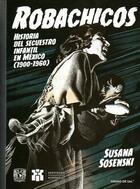 Robachicos - Susana Sosenski - Grano de sal