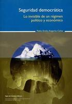 Seguridad democrática - Pablo Emilio Angarita Cañas - Siglo del Hombre Editories