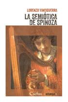 La semiótica de Spinoza - Lorenzo Vinciguerra - Cactus