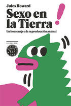 Sexo en la Tierra - Jules Howard - Blackie Books