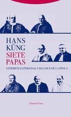 Siete papas. Experiencia personal y balance de la epoca - Hans Küng - Trotta