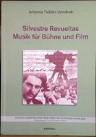 Silvestre Revueltas Musik für Bühne und Film - Antonia Teibler-Vondrak - Otras editoriales