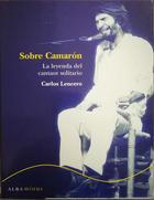 Sobre Camarón - Carlos Lencero -  AA.VV. - Otras editoriales