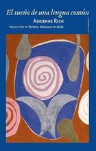 El sueño de una lengua común - Adrienne Rich - Sexto Piso