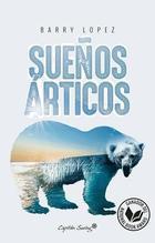 Sueños árticos - Barry Lopez - Capitán Swing