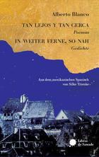 Tan lejos y tan cerca / In weiter ferne, so nah - Alberto Blanco - Libros de Sawade
