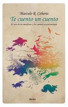 Te cuento un cuento - Marcelo R. Ceberio - Herder México