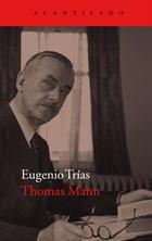 Thomas Mann - Eugenio Trías - Acantilado