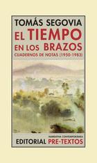 El tiempo en los brazos I - Tomás Segovia - Pre-Textos