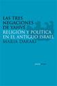 Las Tres negaciones de Yahvé - Maria Daraki - Abada Editores