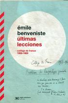 Últimas lecciones. - Émile Benveniste - Siglo XXI Editores