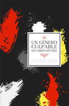 Un género culpable - Eduardo Grüner - Godot