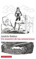 Un maestro de las sensaciones - Andrés Ibáñez - Galaxia Gutenberg