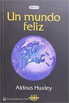 Un mundo feliz - Aldous Huxley - Ediciones Brontes