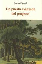 Un puesto avanzado del progreso - Joseph Conrad - Olañeta
