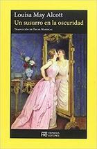 Un susurro en la oscuridad - Louisa May Alcott - Hermida Editores