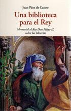 Una biblioteca para el Rey - Juan Páez de Castro - Olañeta