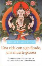 Una vida con significado una muerte gozosa - Gueshe Kelsang Gyatso - Tharpa