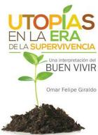 Utopías en la era de la supervivencia - Omar Felipe Giraldo - Itaca