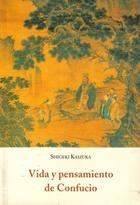 Vida y pensamiento de Confucio - Shigeki Kaizuka - Olañeta