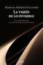 La visión de lo invisible - ebook - Mariana Méndez Gallardo - Herder México