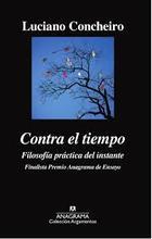 Contra el tiempo - Luciano Concheiro - Anagrama