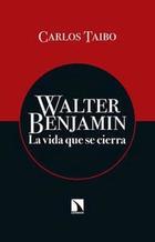 Walter Benjamin - Carlos Taibo - Catarata