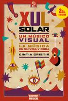 XUL Solar - Cintia Cristiá - Gourmet musical