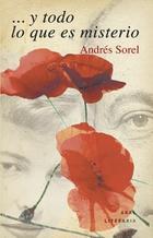 y todo lo que es misterio - Andrés Sorel - Akal