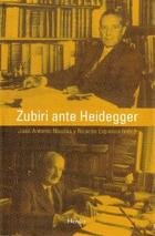 Zubiri Ante Heidegger - Juan Antonio Nicolás - Herder