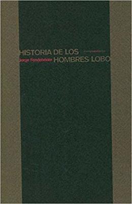 Historia de los hombres lobo - Jorge Fondebrider - Sexto Piso ...